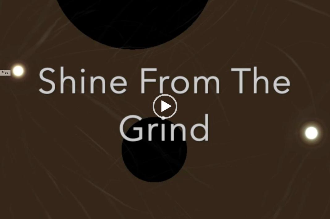 SHINE FROM DA GRIND