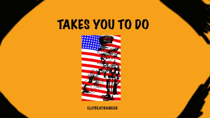 Takes You To Do
